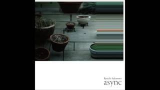 "Ryuichi Sakamoto - ""garden"" (from ""async"")"