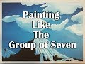 Painting like the Group of Seven - TIME LAPSE