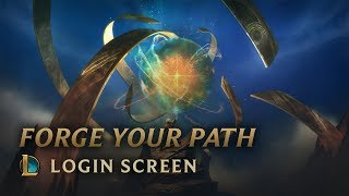 Forge Your Path | Login Screen - League of Legends