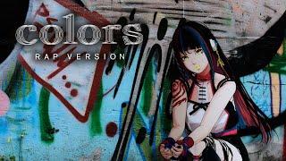 【歌ってみた】colors RAP VERSION covered by 春猿火