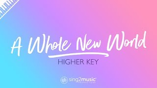 A Whole New World (Higher Key - Piano Karaoke) ZAYN & Zhavia Ward