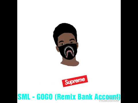 SML - GOGO (Remix Bank Account)