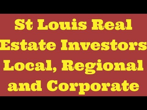 St Louis Real Estate Investors Local, Regional and Corporate