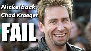 Nickelback Chad Kroeger FAIL┃RockStar FAIL