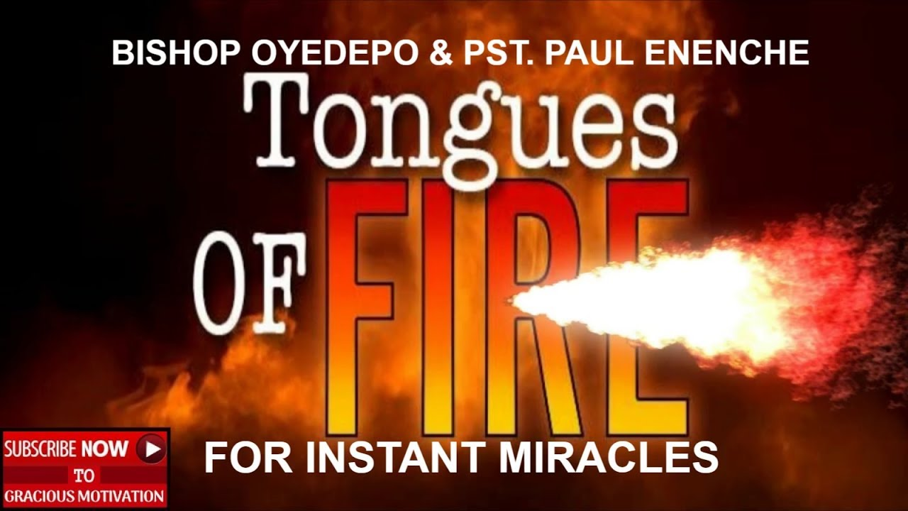 Download 2021 TONGUES OF FIRE FOR INSTANT MIRACLES (Bishop Oyedepo & Dr. Paul Enenche)