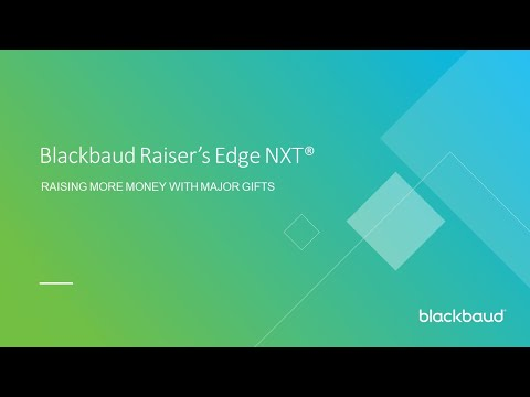 Blackbaud Raiser's Edge NXT: Raising More Money with Major Gifts