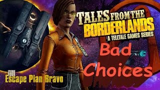 Tales From The Borderlands: Episode 4 Escape Plan Bravo Complete Walkthrough Bad Choices