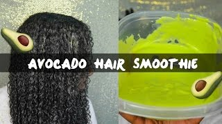 Growth & Strengthening Avocado Hair Smoothie | All Hair Types