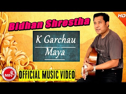 Bidhan Shrestha New New Nepali Song | K...