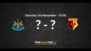 Newcastle vs Watford Predictions, Betting Tips and Match Preview Premier League