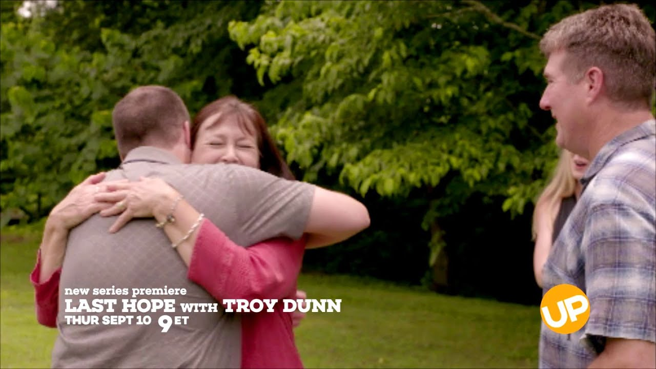 Last Hope With Troy Dunn - New UP Original Series