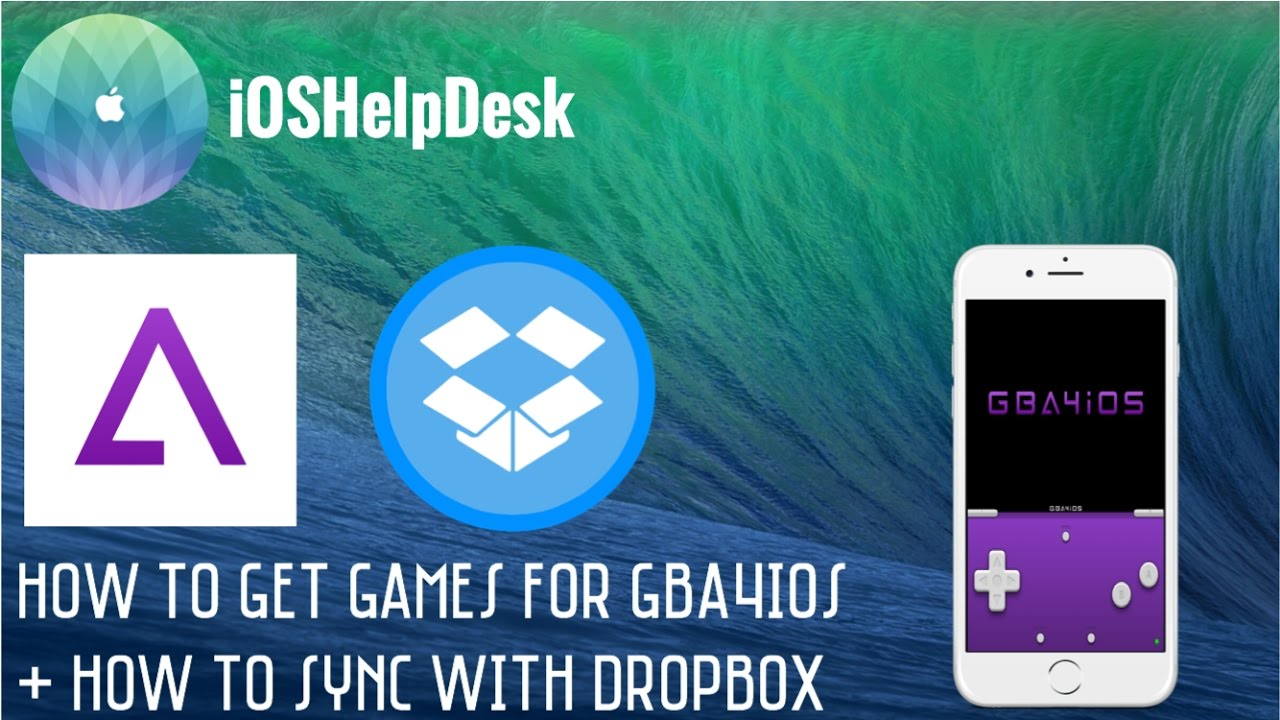 How to get games for GBA4iOS + sync with Dropbox on iOS 9/10! NO  JAILBREAK/NO COMPUTER - iOSHelpDesk