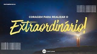 Coragem para realizar o Extraordinário - Ap. André | 27/10