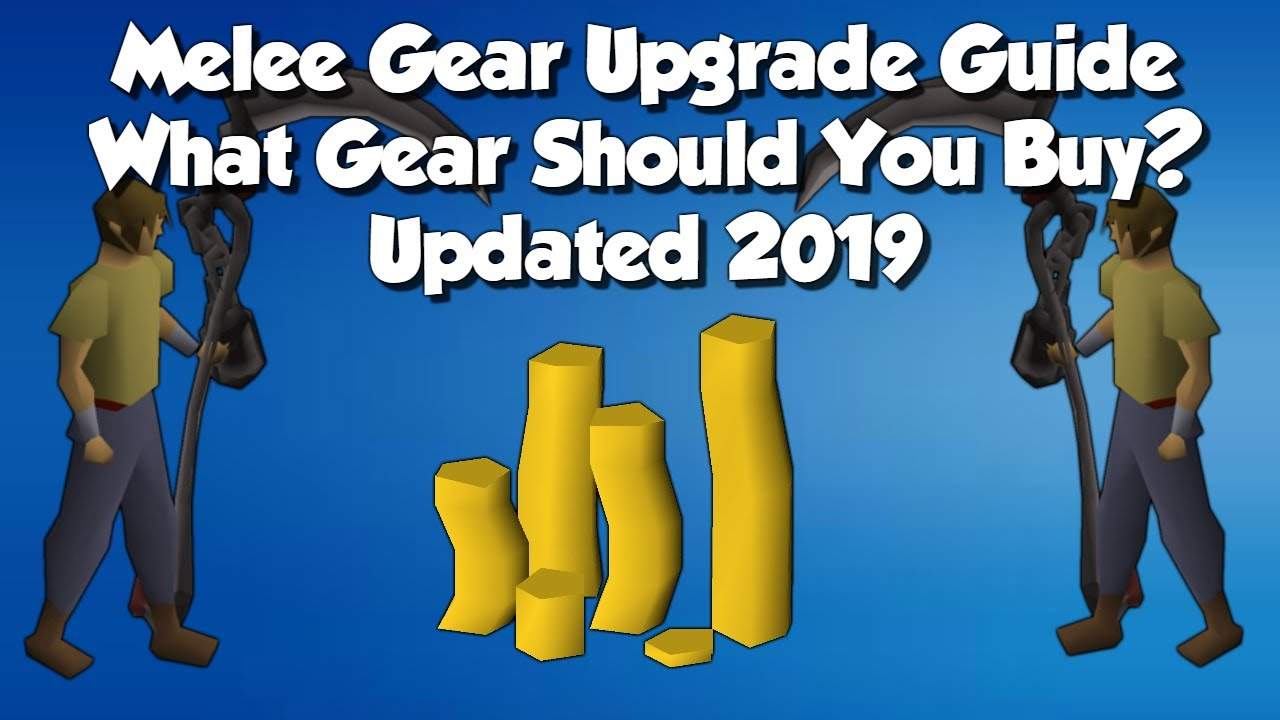 What Gear Should I Buy Next? OSRS Melee Gear Upgrade Guide | Updated 2019