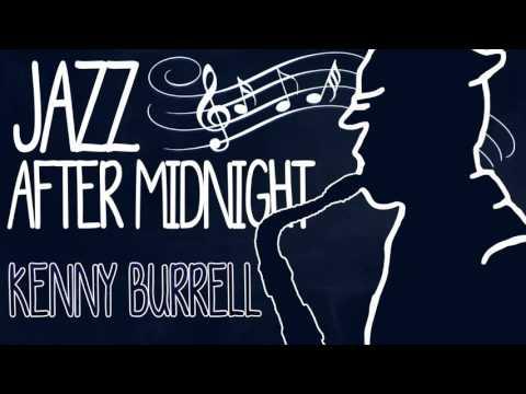Kenny Burrell - Jazz After Midnight