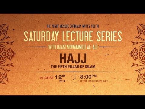 the fifth pillar of islam the hajj aug 19 2017 part 3 imam