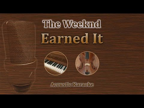 Earned It - The Weeknd (Acoustic Karaoke)