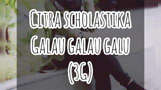 Galau galau galau (LIRIK) - Citra Scholastika