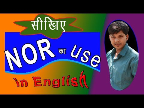 SPECIAL USE OF NOR IN ENGLISH SPEAKING
