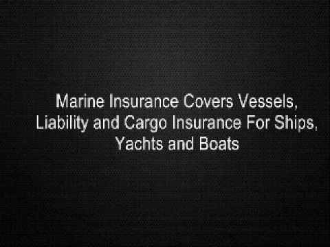 Marine Insurance Covers Vessels, Liability and Cargo Insuran