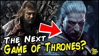 Can The Witcher be The Next Game of Thrones?