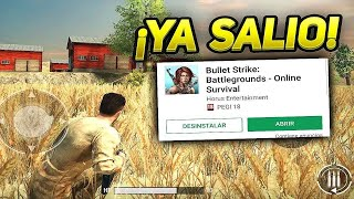 YA SALIÓ BULLET STRIKE! MEJOR COPIA PLAYERUNKNOWS BATTLEGROUNDS ANDROID & iOS!