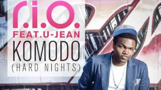 R.I.O feat U Jean - Komodo (Hard Nights) [Radio Edit]