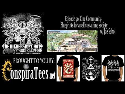 Higherside Chats 70: One Community- Blueprints for a Self Sustaining Society w/ Jae Sabol