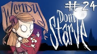 Don't Starve - Wendy #24 [End]