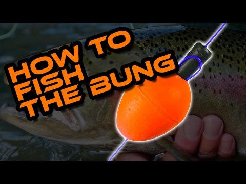 How To Fish The Bung Or Strike Indicator For Rainbow Trout