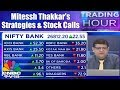 Trading Hour   Mitessh Thakkar's Strategies & Stock Calls for Today's Trade   CNBC TV18