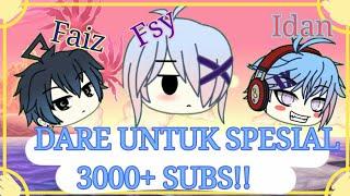 DARE UNTUK 3000+ SUBS!! (4K :v) (bACa DeSk!) [Ft. Abang ku N sahabat (faiz)]