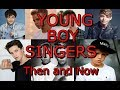 Young Boy Singers Then and Now (18 and Under) (*UPDATED*) *The Dates in the videos are the b-days*