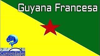 Curiosidades de Guayana Francesa - 15 datos que quizás no sabias