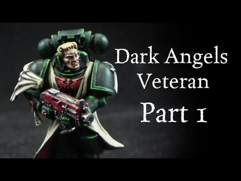 How to paint Dark Angels Veteran Space Marine Pt.1