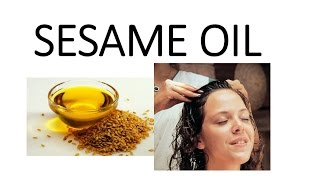 SESAME OIL, SINGLE POINT SOLUTION OF ALL HAIR PROBLEMS