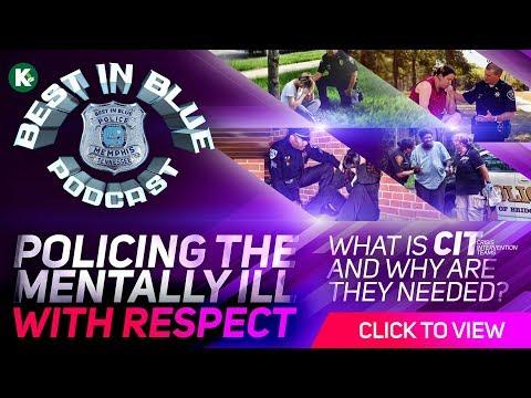 BEST In BLUE | CIT = Crisis Intervention Team | Video Episode #2