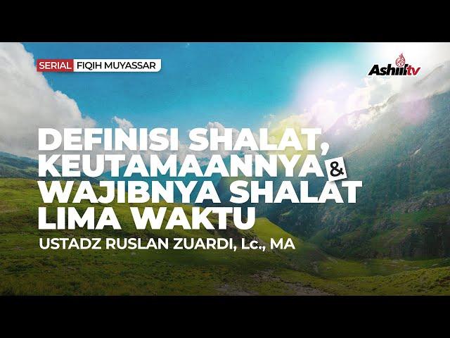 🔴[LIVE] Definisi Shalat, Keutamaannya dan Wajibnya Shalat Lima Waktu - Ustadz Ruslan Zuardi, Lc, M.A