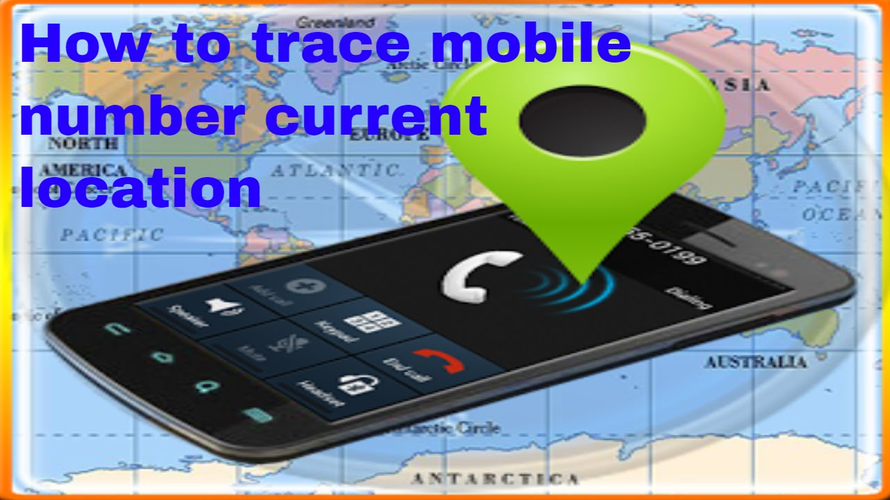 How to trace mobile number current location online 2017