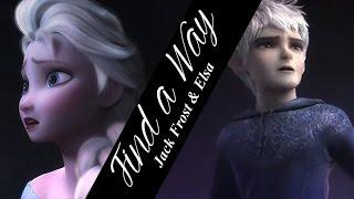 ♥ Jack & Elsa || Find a Way || ⓙⓔⓛⓢⓐ ♥