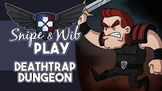 Snipe and Wib Play: Deathtrap Dungeon