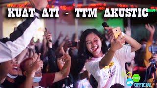 KUAT ATI - TTM AKUSTIK LIVE MUSIC