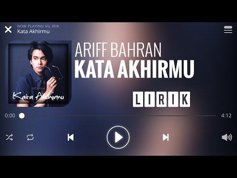 Ariff Bahran - Kata Akhirmu [Lirik]