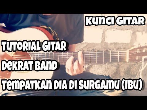 Belajar Gitar    Dekrat Band - Tempatkan Dia Di Surgamu (Ibu)