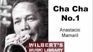 CHA CHA NO. 1 - Anastacio Mamaril