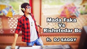Mada Faka Vs Rishetedar Bc ( Reggaeton Mix ) | DJ SAGGY REMIX