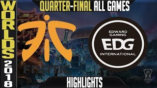 FNC vs EDG Highlights ALL GAMES | Worlds 2018 Quarter-Final | Fnatic vs Edward Gaming