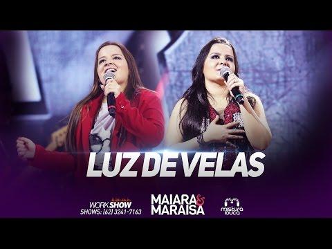 Maiara & Maraisa - Luz de Velas (Ao Vivo...