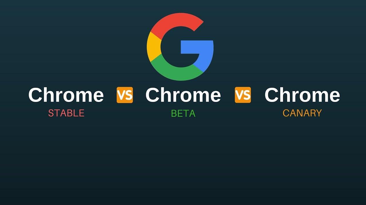 Chrome Beta Canary