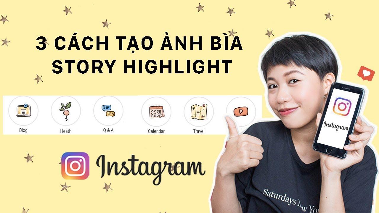 """TẠO ẢNH BÌA STORY HIGHLIGHT & Ý TƯỞNG CHO STORY """"XỊN"""" HƠN I DIY Instagram story highlight I"""